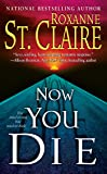 Now You Die (The Bullet Catchers, Book 6)