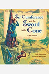 Sir Cumference and the Sword in the Cone Paperback