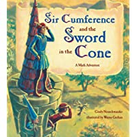 Sir Cumference and the Sword in the Cone (Sir Cumference Math Adventures)