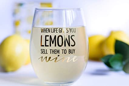 Funny wine glass 16oz stemless | When Life Gives You LEMONS Sell Them To  Buy WINE | Unique gift for women and men, him or her | Valentines Day,