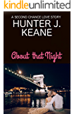 About that Night (A Second Chance Love Story)