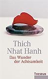 Das Wunder der Achtsamkeit: Einführung in die Meditation (German Edition)