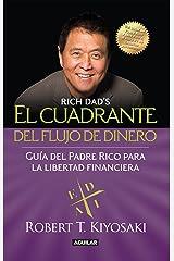 El cuadrante del flujo del dinero: Guía del Padre Rico hacia la libertad financiera (Spanish Edition) Kindle Edition