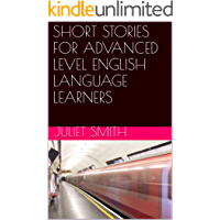 SHORT STORIES FOR ADVANCED LEVEL ENGLISH LANGUAGE LEARNERS (WORD WIZARD SERIES Book 3)