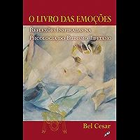 O livro das emoções: Reflexões inspiradas na psicologia do budismo tibetano (Bel Cesar)