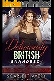 Deliciously British Part 4—Enamored: Ménage Romance (British Romance Series)