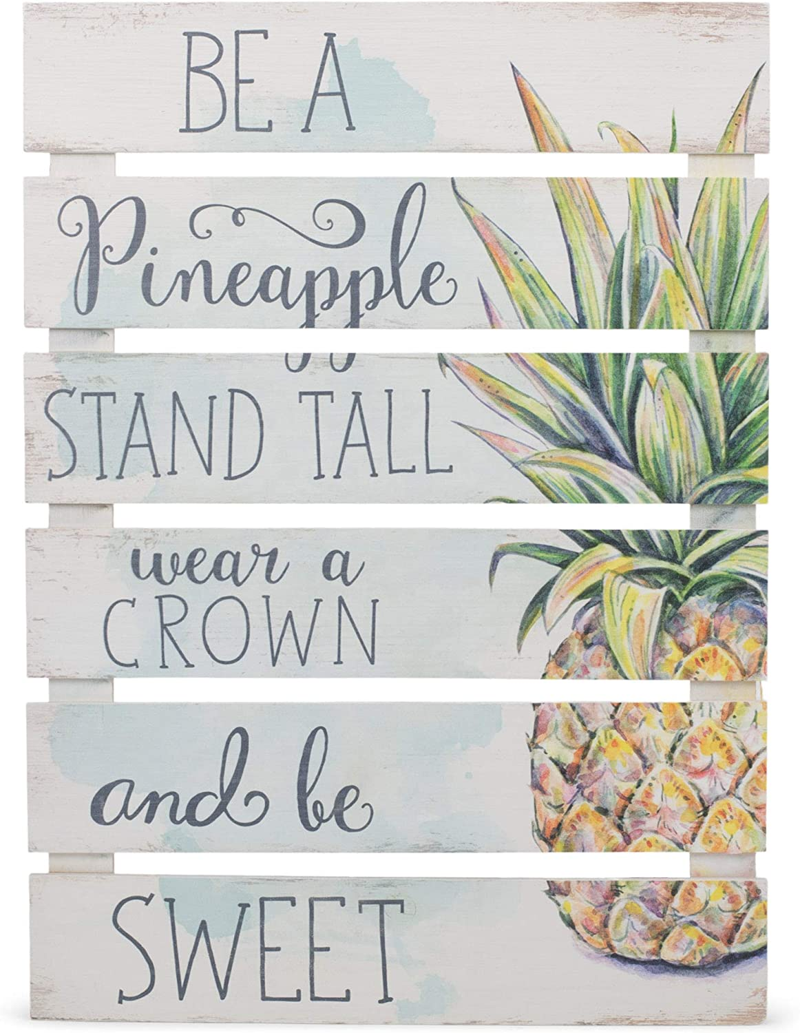 P. Graham Dunn Be Pineapple Wear Crown Be Sweet White 17 x 23.5 Wood Skid Pallet Wall Plaque Sign