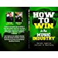 How To Win In The Music Industry (English Edition)
