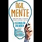 Ágilmente: Aprendé cómo funciona tu cerebro para potenciar tu creatividad y vivir mejor (Spanish Edition)