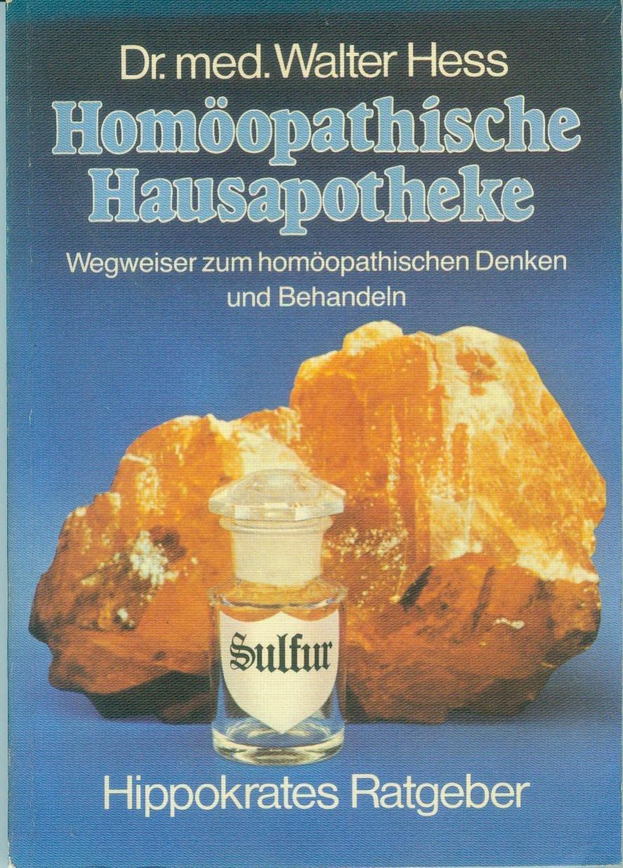 Homöopathische Hausapotheke. Wegweiser zum hömöopathischen Denken und Behandeln