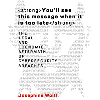 You'll see this message when it is too late: The Legal and Economic Aftermath of Cybersecurity Breaches (Information Policy) (English Edition)