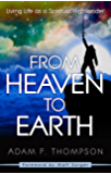 From Heaven to Earth: Living Life as a Spiritual Highlander