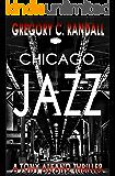 Chicago Jazz: A Detective Tony Alfano Thriller (Detective Tony Alfano Thrillers - Book 2)