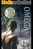 Omega's Choice: A Gay Omega Romance