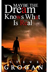 Maybe the Dream Knows What is Real Kindle Edition