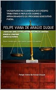 VICISSITUDES NA COBRANÇA DO CRÉDITO TRIBUTÁRIO E REFLEXOS SOBRE O APRIMORAMENTO DO PROCESSO EXECUTIVO FISCAL