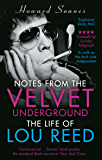 Notes from the Velvet Underground: The Life of Lou Reed