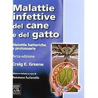 Malattie infettive del cane e del gatto. Malattie batteriche e protozoarie
