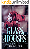 Glass Houses: A Modern Steamy Alice In Wonderland Fairy Tale (Fairly Twisted Tales Book 3)