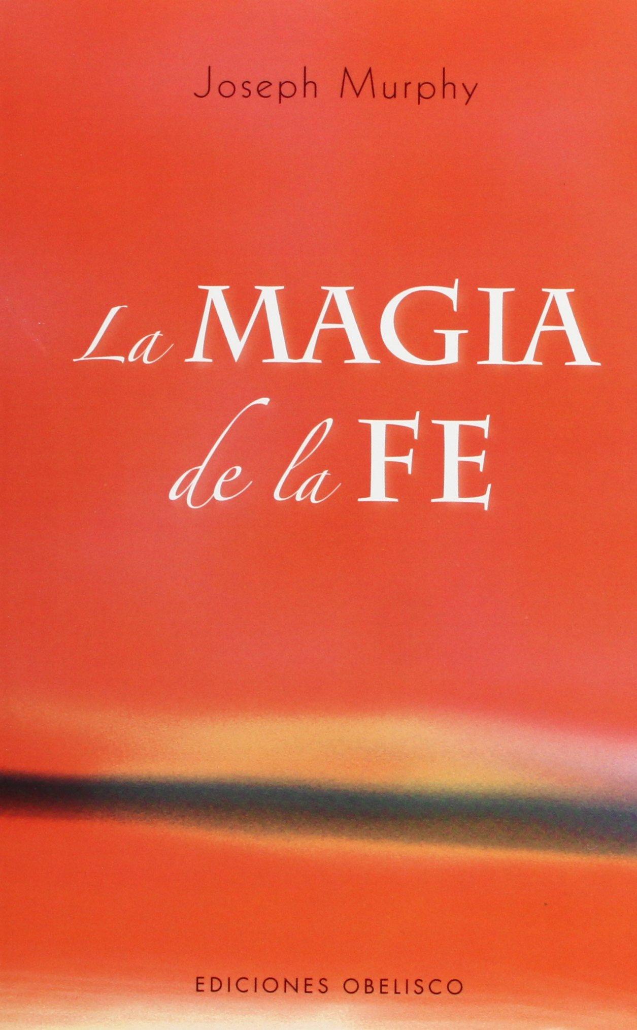 Magia de la fe (Spanish Edition) pdf