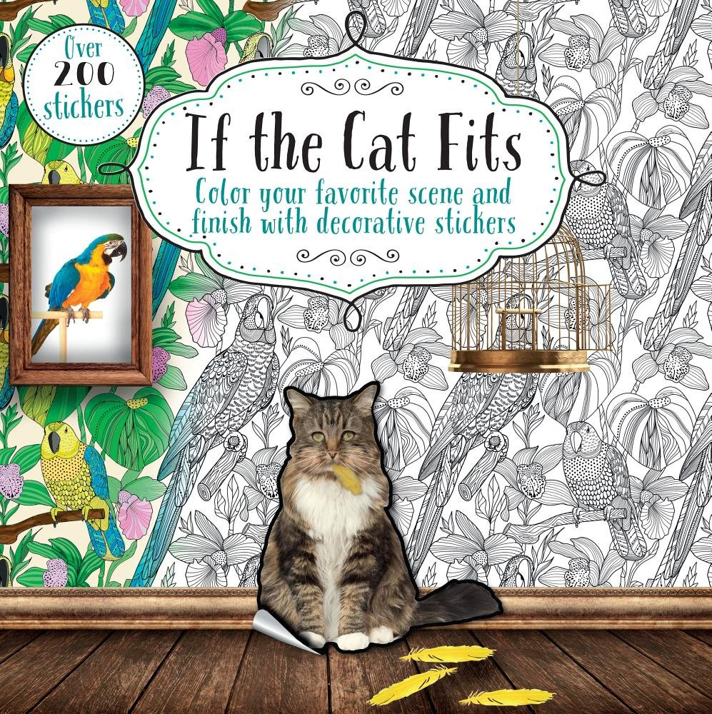Read Online If the Cat Fits: Color Your Favorite Scene and Finish With Decorative Stickers ebook