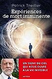 Expériences de mort imminente : Un signe du ciel qui nous ouvre à la vie invisible (French Edition)