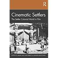 Cinematic Settlers: The Settler Colonial World in Film