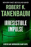 Irresistible Impulse (The Butch Karp and Marlene Ciampi Series Book 9)