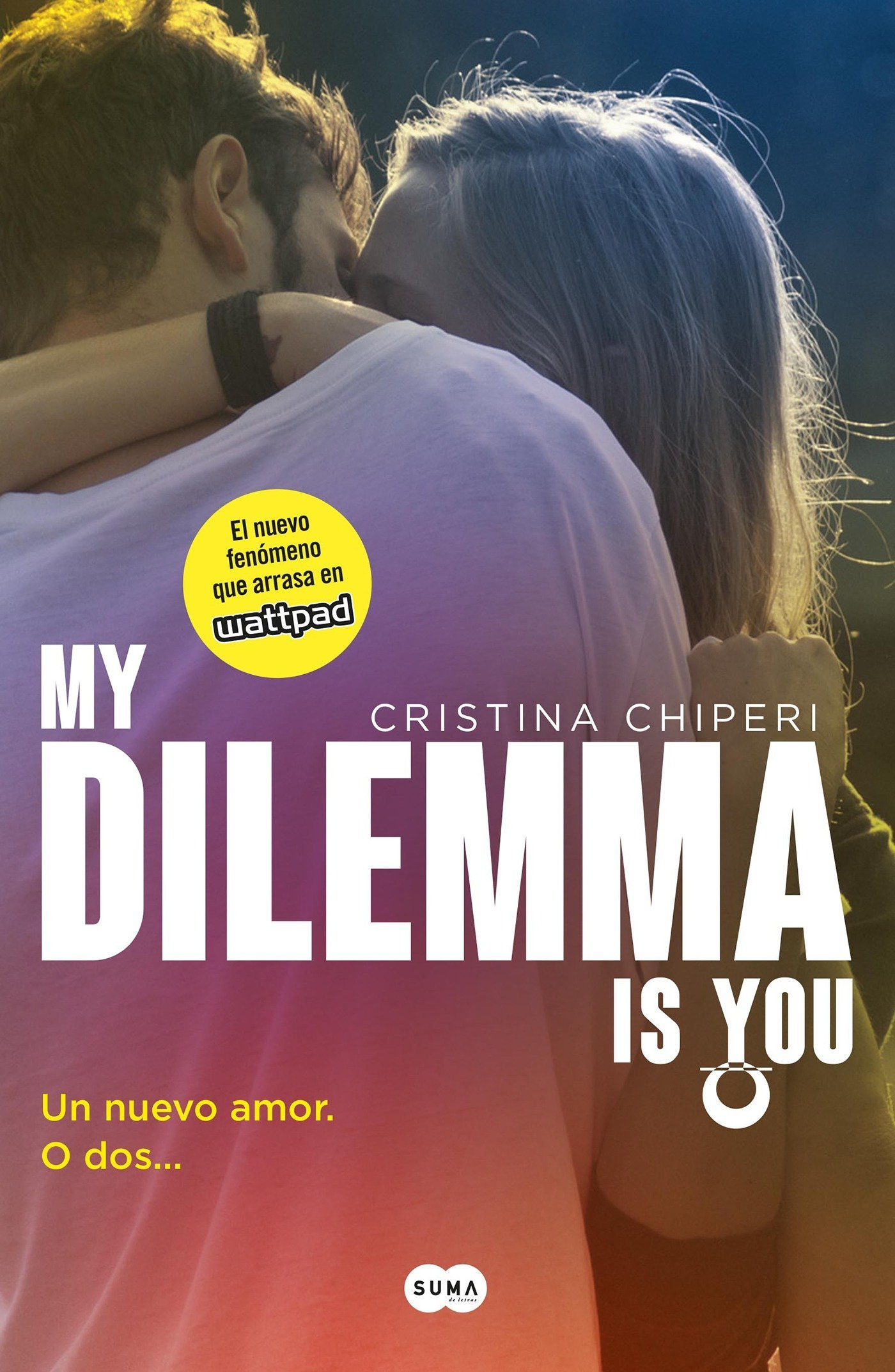 My Dilemma Is You. Un Nuevo Amor. O Dos... / My Dilemma Is You: A New Love? or T Wo: 1: Amazon.es: Cristina Chiperi: Libros