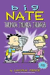 Big Nate: Thunka, Thunka, Thunka Kindle Edition