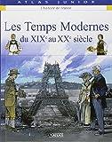Les Temps Modernes : Du XIXe au XXe siècle