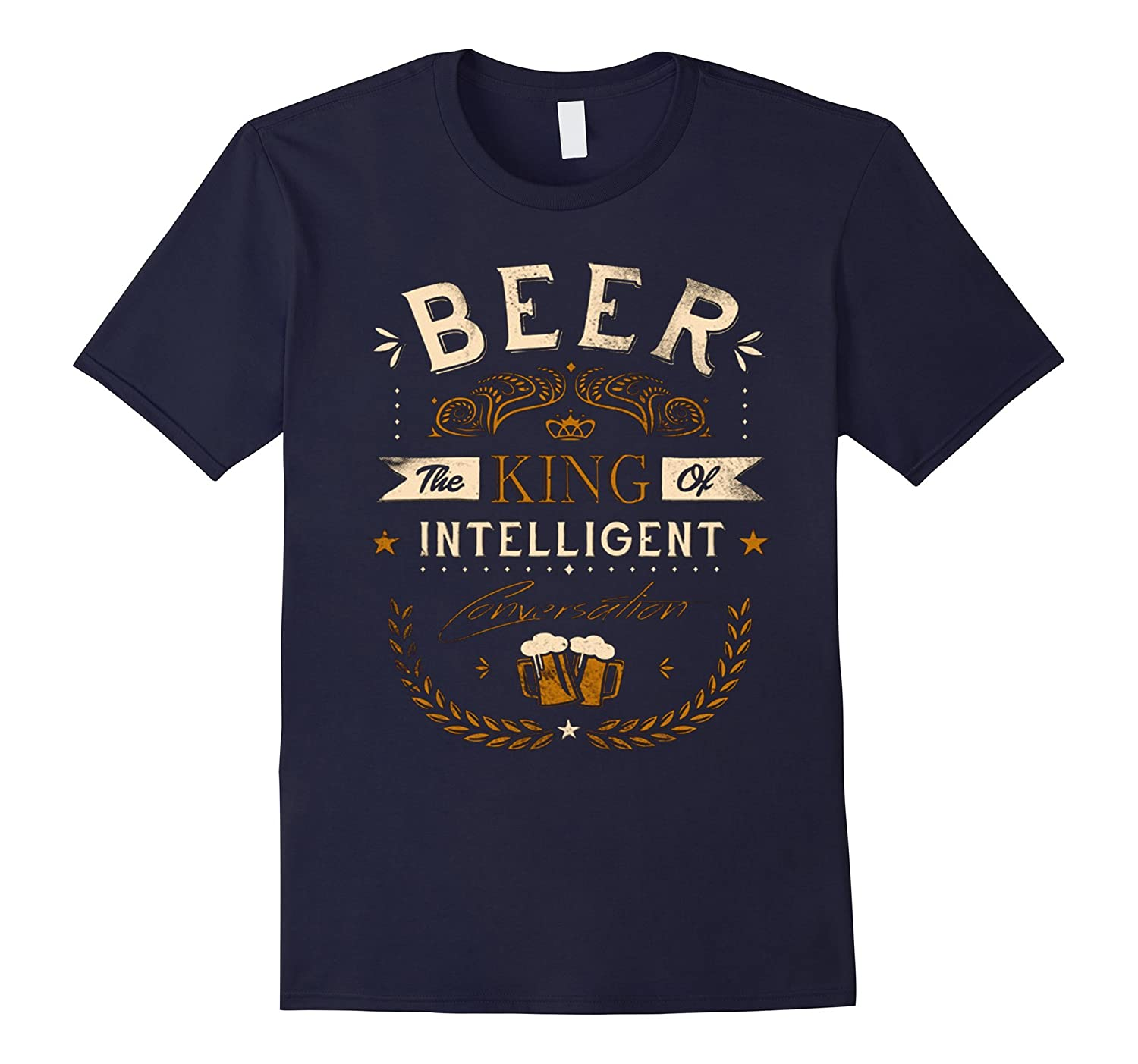 Beer The King Of Intelligent Conversation T-Shirt-Vaci