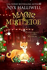 Magic & Mistletoe, Confessions of a Closet Medium, Book 2: A Supernatural Southern Cozy Mystery about a Reluctant Ghost Whisperer Kindle Edition