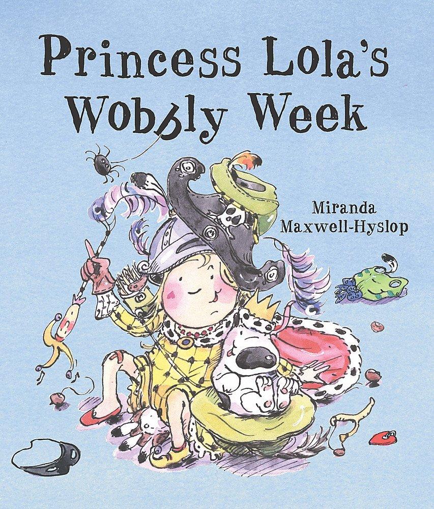 Princess Lola's Wobbly Week PDF