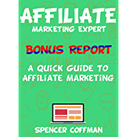 A Quick Guide To Affiliate Marketing: Affiliate Marketing Expert