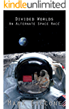 Divided Worlds: An Alternate Space Race