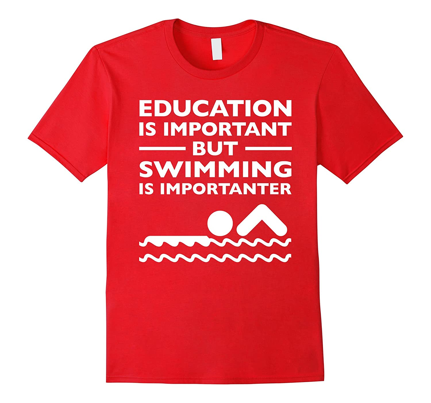 Education is Important but Swimming is Importanter Tee-CL