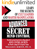 Advanced Mind Control Secrets: Coversational Hypnosis & NLP Learn the secrets of cult leaders and master manipulators (English Edition)