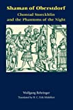 Shaman of Oberstdorf: Chonrad Stoeckhlin and the Phantoms of the Night (Studies in Early Modern German History)