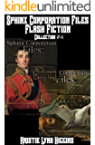Sphinx Corporation Files: Flash Fiction: Collection #4 (Shades of Gray Short Shorts science fiction action adventure mystery thriller series)