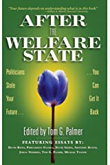 After the Welfare State: Politicians Stole Your Future, You Can Get It Back Kindle Edition