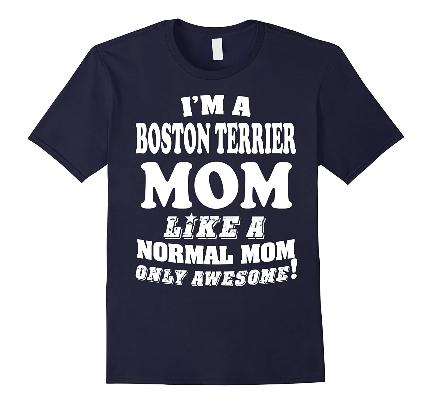 00411c30 Mother shirt Im Boston Terrier mom only awesome T shirt – Hntee.com
