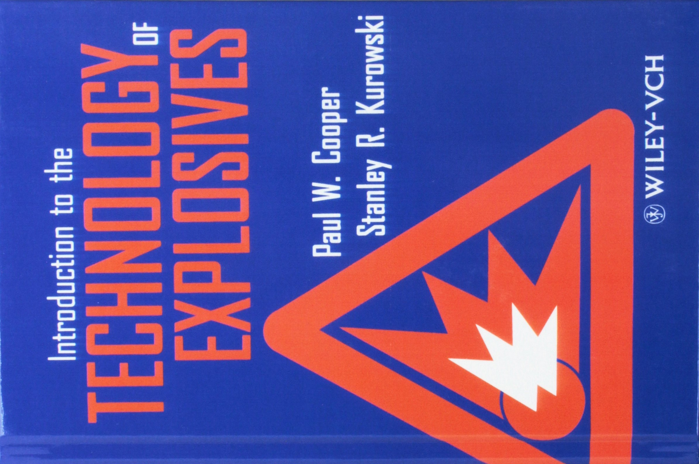 Introduction to the Technology of Explosives: Paul W. Cooper; Stanley R.  Kurowski: 9781560819264: Amazon.com: Books