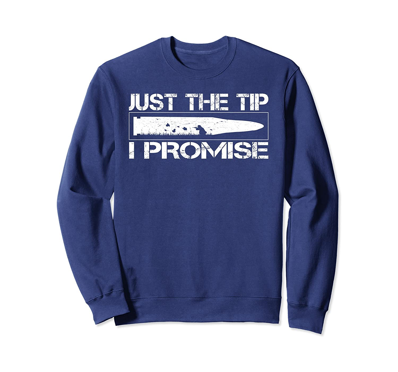 Just the tip I promise Funny Gun Long Sleeve Sweatshirt-Awarplus
