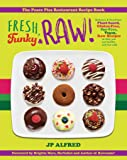Fresh, Funky & Raw!: Delicious & Nutritious Plant-based, Gluten Free, Soy Free, Vegan, Raw Recipes to help you eat…