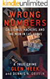 WRONG NUMBERS: Call Girls, Hackers, And The Mob In Las Vegas