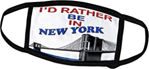 3dRose RinaPiro - Funny Quotes - Id Rather be in New York. Brooklyn Bridge. - Face Masks (fm_224419_1)