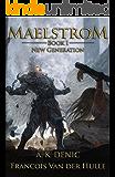 New Generation (Maelstrom Book 1)