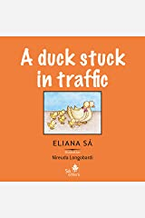 A duck stuck in traffic Kindle Edition