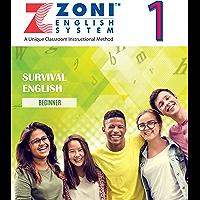 ZONI ENGLISH SYSTEM - SURVIVAL ENGLISH - Beginner: Book 1 of 12 (English Edition)